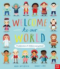 Butterfield, M: Welcome to Our World: A Celebration of Child