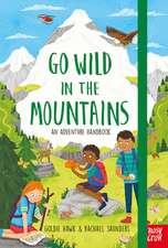 Hawk, G: Go Wild in the Mountains