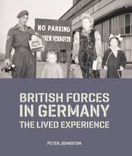 British Forces in Germany: The Lived Experience