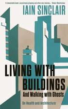 Living with Buildings: And Walking with Ghosts – On Health and Architecture