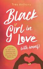 Black Girl In Love (with Herself)