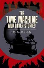 The Time Machine & Other Stories