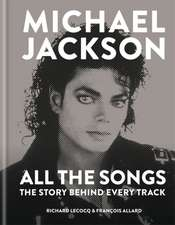 Michael Jackson: All the Songs