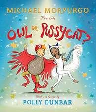 Morpurgo, M: Owl or Pussycat?