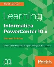 Learning Informatica PowerCenter 10.x