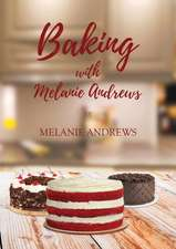 Baking with Melanie Andrews