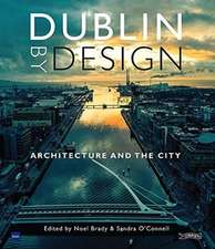 Dublin by Design: Architecture and the City