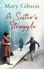 Gibson, M: Sister's Struggle