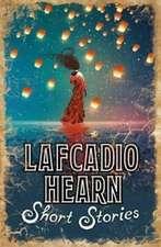 Hearn, L: Lafcadio Hearn Short Stories