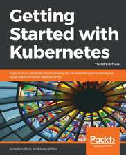 Getting started with Kubernetes, Third Edition