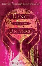 Dance with the Universe