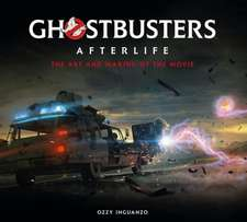 Ghostbusters: Afterlife: The Art and Making of the Movie
