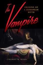 The Vampire: Origins of a European Myth