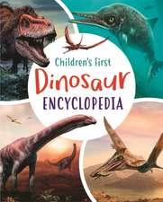 Children's First Dinosaur Encyclopedia