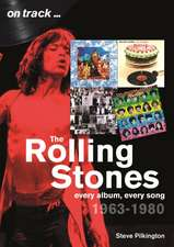 The Rolling Stones 1963-1980: Every Album, Every Song