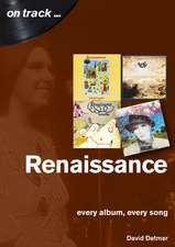 Renaissance Every Album, Every Song (On Track )