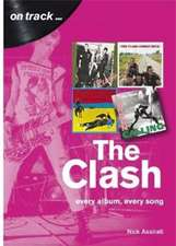 Clash: Every Album, Every Song  (On Track)