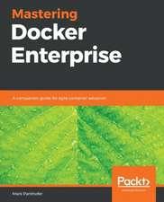 Mastering Docker Enterprise