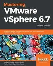 Mastering VMware vSphere 6.7 -Second Edition