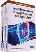 Handbook of Research on Recent Developments in Image Processing and Applications