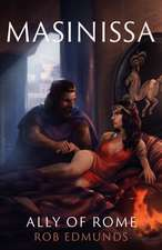 Masinissa: Ally of Rome