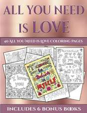 40 All You Need is Love Coloring Pages