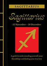 Sagittarius: A Guide to Understanding Yourself, Your Friendships and Finding Your True Love