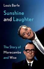Sunshine and Laughter: The Story of Morecambe & Wise