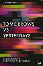 Tomorrows Versus Yesterdays