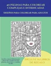 Diseños para colorear para adultos (40 páginas para colorear complejas e intrincadas)