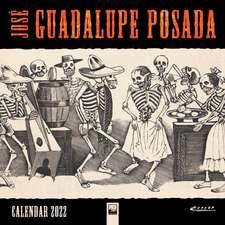 José Guadalupe Posada Wall Calendar 2022 (Art Calendar)