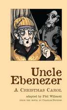 Uncle Ebenezer: A Christmas Carol