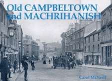 Old Campbeltown and Machrihanish