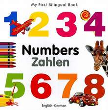 My First Bilingual Book - Numbers - English-german