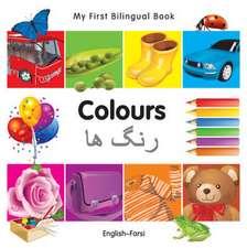 My First Bilingual Book - Colours - English-farsi