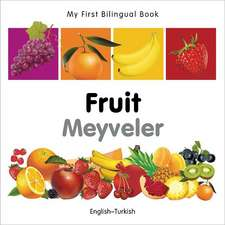 My First Bilingual Book - Fruit - English Turkish