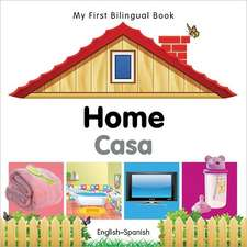 My First Bilingual Book - Home - English-spanish