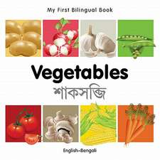 My First Bilingual Book - Vegetables - English-bengali