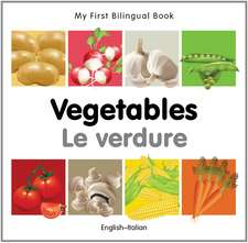 My First Bilingual Book - Vegetables - English-italian