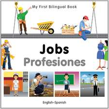 My First Bilingual Book - Jobs: English-spanish
