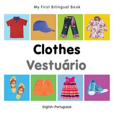 My First Bilingual Book - Clothes - English-portuguese