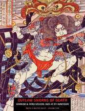 Outlaw Swords Of Death: Warrior & Hero Designs 1825-45