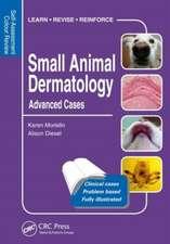 Small Animal Dermatology: Advanced Cases