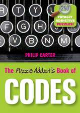 The Puzzle Addict′s Book of Codes: 250 Totally Addictive Cryptograms for You to Crack