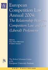 European Competition Law Annual 2004: The Relationship Between Competition Law and the (Liberal) Professions
