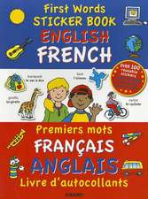 First Words Sticker Book - English / French:  Over 100 Reusable Stickers and Over 200 Essential Words - Premier Mots Francais / Anglais. for Ages