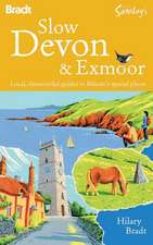 Bradt Slow Devon & Exmoor: Local, Characterful Guides to Britain's Special Places