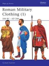 Roman Military Clothing (1):  100 BC Ad 200