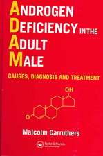 Androgen Deficiency in the Adult Male:  Causes, Diagnosis and Treatment