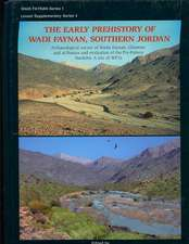 The Early Prehistory of Wadi Faynan, Southern Jordan:  Archaeological Survey of Wadis Faynan, Ghuwayr and al-Bustan and Evaluation of the Pre-Pottery N